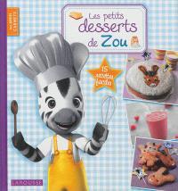 Les petits desserts de Zou : 15 recettes faciles