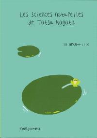 Les sciences naturelles de Tatsu Nagata, La grenouille