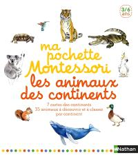 Ma pochette Montessori : les animaux des continents : 3-6 ans
