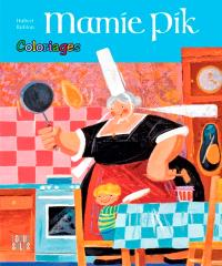 Mamie Pik : coloriages