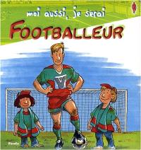 Moi aussi, je serai footballeur