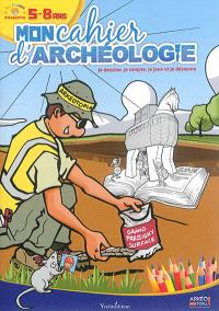 Mon cahier d'archéologie : le monde d'Augustin, 5-8 ans : je dessine, je compte, je joue et je découvre