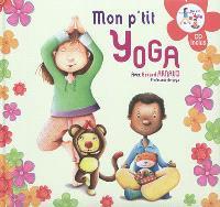 Mon p'tit yoga : pour découvrir l'univers du yoga en histoires et en musique