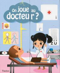 On joue au docteur ?