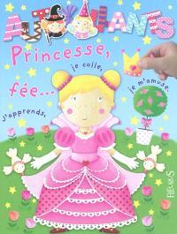 Princesse, fée... : j'apprends, je colle, je m'amuse