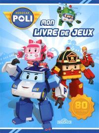 Robocar Poli : mon livre de jeux