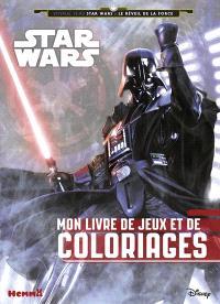 Star Wars : voyage vers Star Wars, le réveil de la force : mon livre de jeux et de coloriages (Dark  Vador)