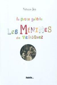 La petite galerie Les ménines de Vélasquez