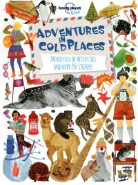 Adventures in cold places : packed full of activities and over 250 stickers