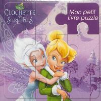Clochette et le secret des fées : mon petit livre puzzle