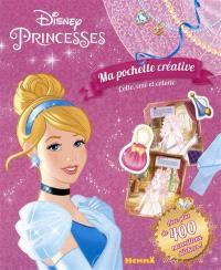 Disney princesses : ma pochette créative : colle, crée et colorie