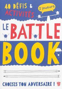 Le battle book : 40 défis & activités, 2 joueurs