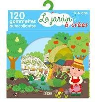Le jardin à créer : 120 gommettes autocollantes : 3-6 ans