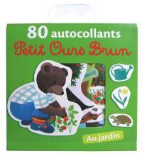 Petit ours brun : 80 autocollants : au jardin