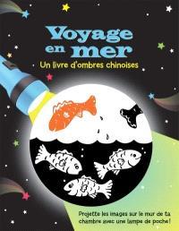 Voyage en mer  : un livre d'ombres chinoises