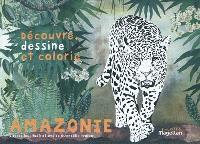 Amazonie : découvre, dessine et colorie les animaux de la forêt amazonienne