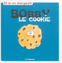 Bobby le cookie : la recette 100% facile