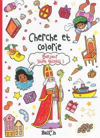 Bonjour saint Nicolas ! : cherche et colorie