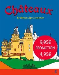 Châteaux : le Moyen Age à colorier