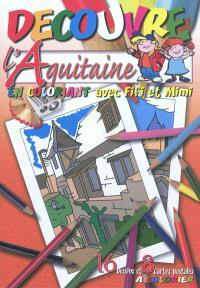 Découvre l'Aquitaine : en coloriant avec Fifi et Mimi