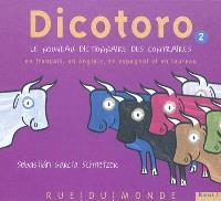 Dicotoro. Volume 2, Le nouveau dictionnaire des contraires en français, en anglais, en espagnol et en taureau