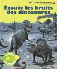 Ecoute les bruits des dinosaures