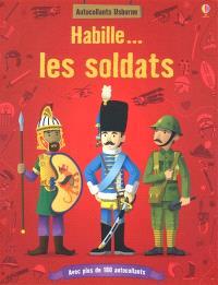 Habille... les soldats