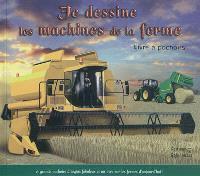 Je dessine les machines de la ferme : livre à pochoirs