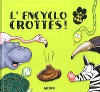 L'encyclo crottes ! : au zoo