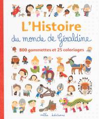 L'histoire du monde de Géraldine : 800 gommettes et 25 coloriages