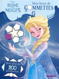 La reine des neiges : mon livret de gommettes : avec plus de 200 gommettes