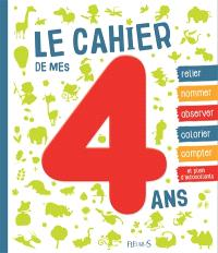Le cahier de mes 4 ans : activités et découvertes