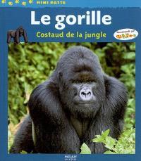 Le gorille : costaud de la jungle