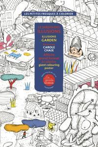 Le jardin des illusions : affiche grand format à colorier = Illusions garden : giant colouring poster