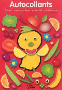 Le poussin citron : autocollants : crée des personnages rigolos avec des fruits et des légumes