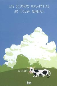 Les sciences naturelles de Tatsu Nagata, La vache