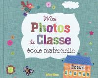 Mes photos de classe : école maternelle