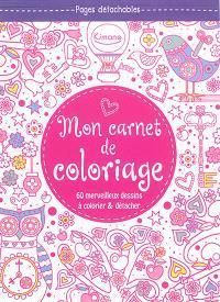 Mon carnet de coloriage (rose) : 60 merveilleux dessins à colorier & détacher