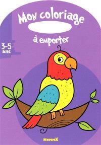 Mon coloriage à emporter : perroquet : 3-5 ans