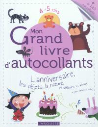 Mon grand livre d'autocollants : l'anniversaire, les objets, la nature, les véhicules, les animaux et plein d'univers à coller... : 4-5 ans
