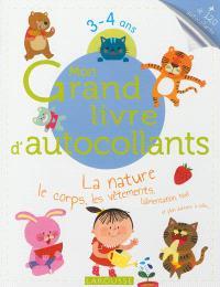 Mon grand livre d'autocollants : la nature, le corps, les vêtements, l'alimentation, Noël et plein d'univers à coller... : 3-4 ans