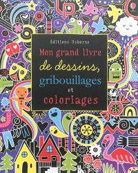 Mon grand livre de dessins, gribouillages et coloriages