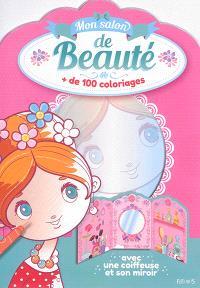 Mon salon de beauté : + de 100 coloriages