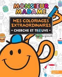 Monsieur Madame : mes coloriages extraordinaires : cherche et trouve