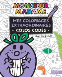 Monsieur Madame : mes coloriages extraordinaires : colos codés