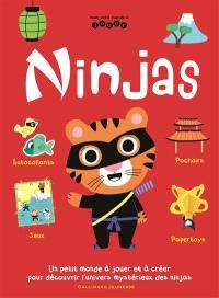 Ninjas : un petit monde à jouer et à créer pour découvrir l'univers mystérieux des ninjas