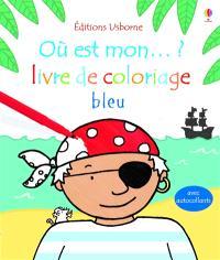 Où est mon... ? : livre de coloriage bleu