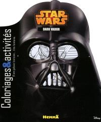 Star Wars : Dark Vador : coloriages & activités