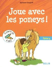 Tous à poney !. Volume 4, Joue avec les poneys !