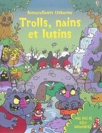 Trolls, nains et lutins